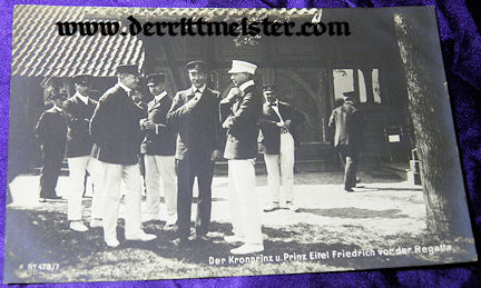 POSTCARD - CROWN PRINCE WILHELM - BROTHER PRINCE EITEL FRIEDRICH - KAISERLICHE YACHT CLUB REGATTA - Imperial German Military Antiques Sale