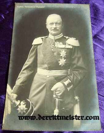 POSTCARD - KÖNIG FRIEDRICH AUGUST III - SAXONY - Imperial German Military Antiques Sale