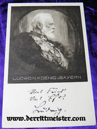 POSTCARD - KÖNIG LUDWIG III - BAVARIA - Imperial German Military Antiques Sale
