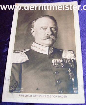 POSTCARD - GROSSHERZOG FRIEDRICH II - BADEN - Imperial German Military Antiques Sale