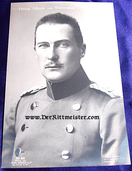 POSTCARD - GENERALFELDMARSCHALL HERZOG ALBRECHT von WÜRTTEMBERG - Imperial German Military Antiques Sale