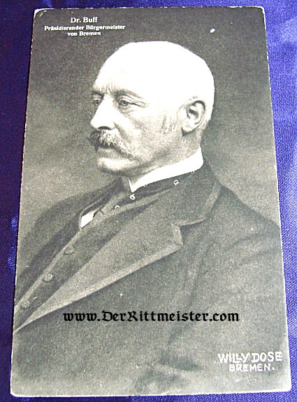 POSTCARD - DR. von BUFF - BÜRGERMEISTER - BREMEN - Imperial German Military Antiques Sale