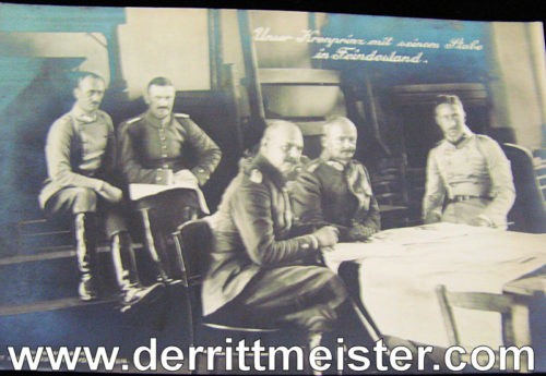 POSTCARD - KRONPRINZ WILHELM AND STAFF OFFICERS - Imperial German Military Antiques Sale