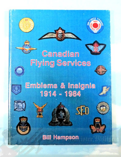 BOOK - REFERENCE - CANADIAN FLYING SERVICES: EMBLEMS AND INSIGNIA 1914-1984 BY BILL HAMSON - Imperial German Military Antiques Sale